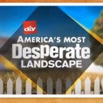 """DIY Network Casting Call for """"America's Most Desperate Landscapes' 2015"""