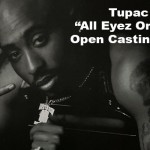 "Tupac Biopic ""All Eyez On Me"" Open Casting Call in Atlanta"