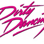 "Open Dancer Auditions for ""Dirty Dancing"" National Tour in L.A."