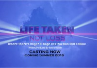 Life Taken Not Loss indie film