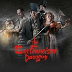 "Auditions in San Francisco, Theatrical Actors for ""The San Francisco Dungeon"""