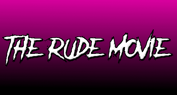 The Rude Movie