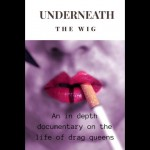 "Casting Drag Queens for LGBT Docu-Series ""Underneath The Wig"" in Orlando"