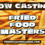 "Casting Nationwide for ""Fried Food Fanatics"""