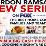 "Casting Call for ""The F Word,"" Gordon Ramsay's New Family Cooking Show"