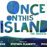 "Open Auditions in Cities Coast To Coast for Lead Role in Upcoming Musical ""Once on This Island"""