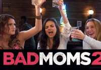 Bad Moms 2 casting call auditions