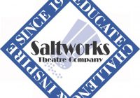 Saltworks Theater Company auditions