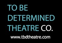 To be determined theater company in Ontario