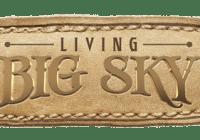 Living Biog Sky Montana Casting Call