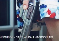 "Auditions in Jackson for speaking roles in feature film ""The Neighbor"""