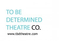 To be determined theater company