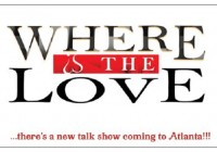 Where is the Love talk show Atlanta