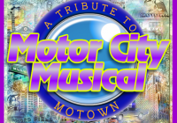 Motor City Musical A Tribute to Motown