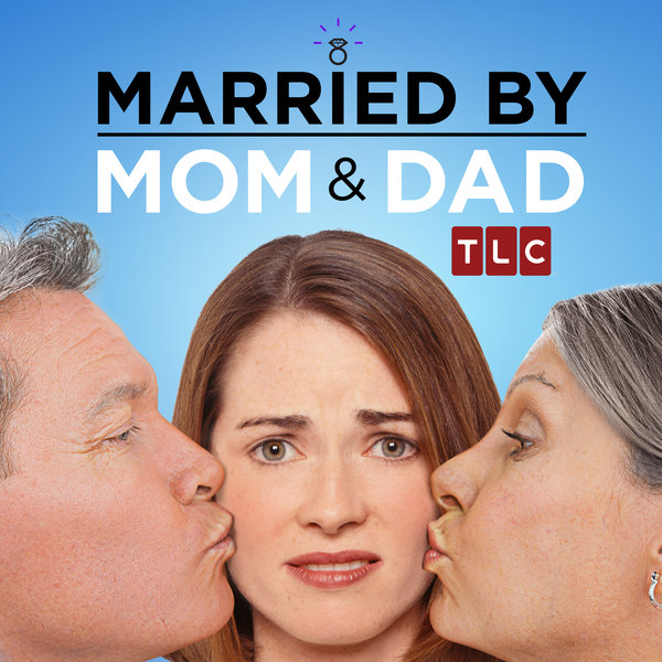 TLC's Married by Mom and Dad now casting for season 2
