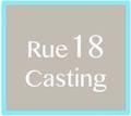 Rue 18 Casting