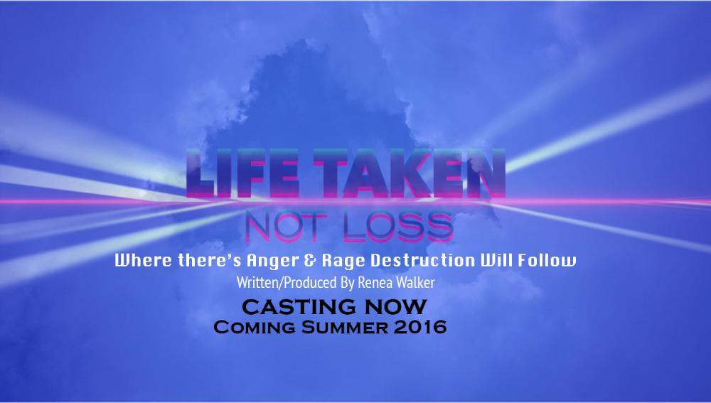 Life Taken Not Loss indie film
