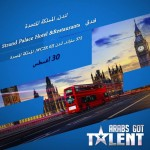 """Open UK Auditions in London for 'Arabs Got Talent"""""""