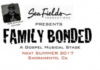 Family Bonded stage play in Sacramento