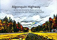 Toronto Fringe Festival production of Algonquin Highway audition