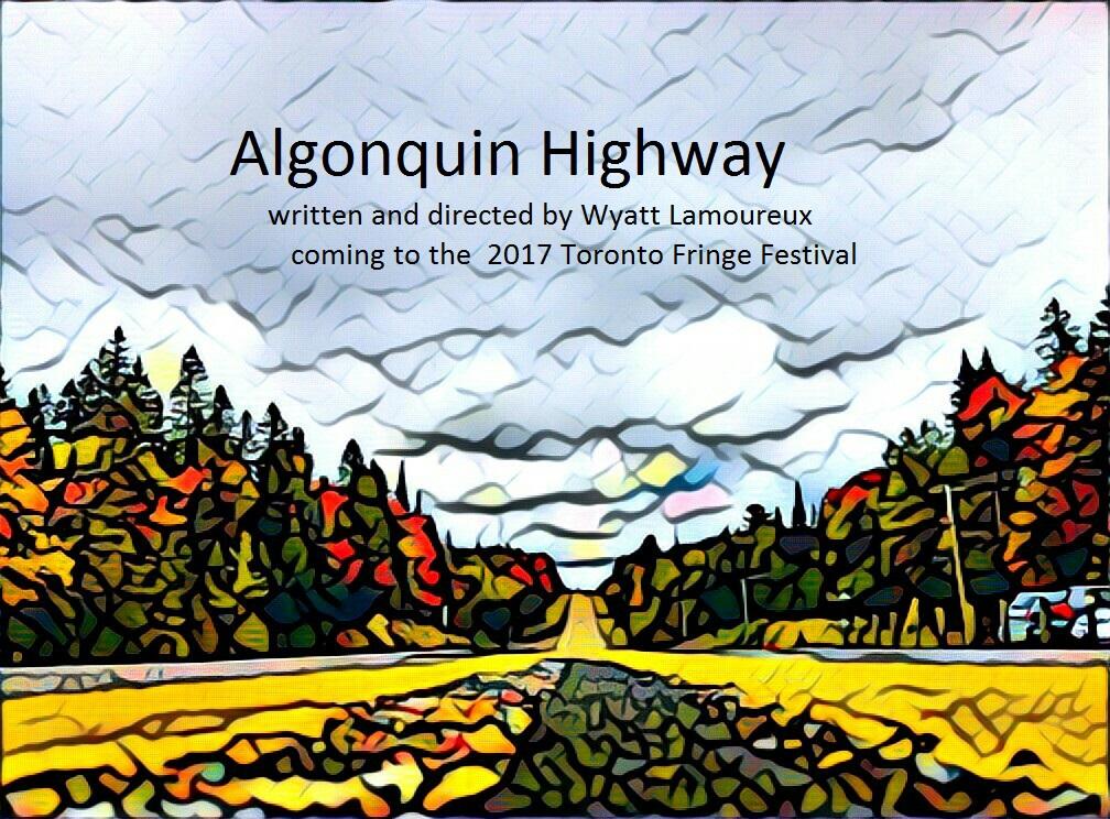 Toronto Fringe Festival production of Algonquin Highway audition