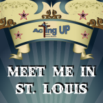 """Atlanta Auditions for Stage Play """"Meet Me in St. Louis"""" All Ages 6 to 90"""