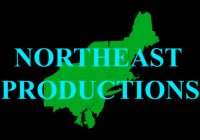 Northeast productions