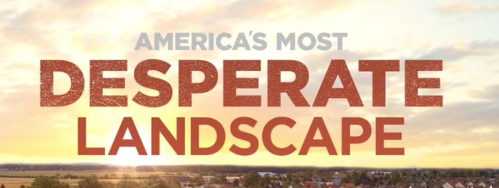 Casting Call for America's Most Desperate Landscape, DIY ...
