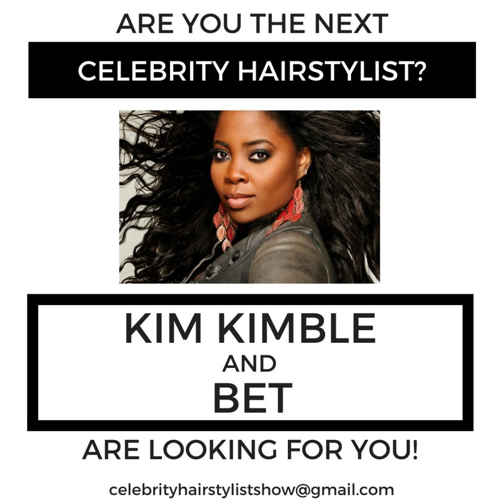 Kimble Hair Salon Los Angeles: New BET Reality Show Casting Call For Hairstylists