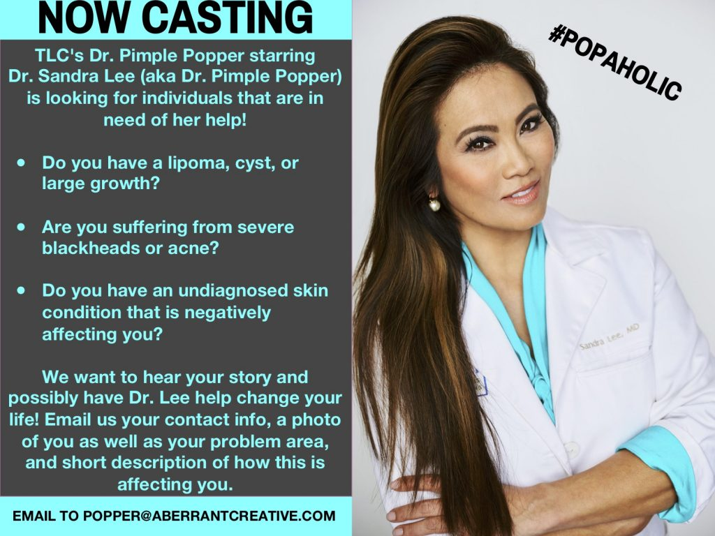 TLC Show, Dr  Pimple Popper Casting Nationwide | Auditions Free